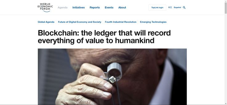 Blockchain: Blockchain: the ledger that will record everything of value to humankind   World Economic Forum