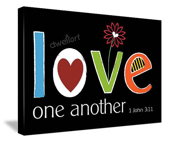 Love one another... 1 John 3:11 18X24 wrapped canvas print