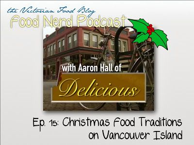 The Food Nerd Podcast Episode 15: Christmas Food Traditions on Vancouver Island  #canadianfood