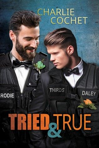 Release Day Review: Tried and True by Charlie Cochet   Divine Magazine