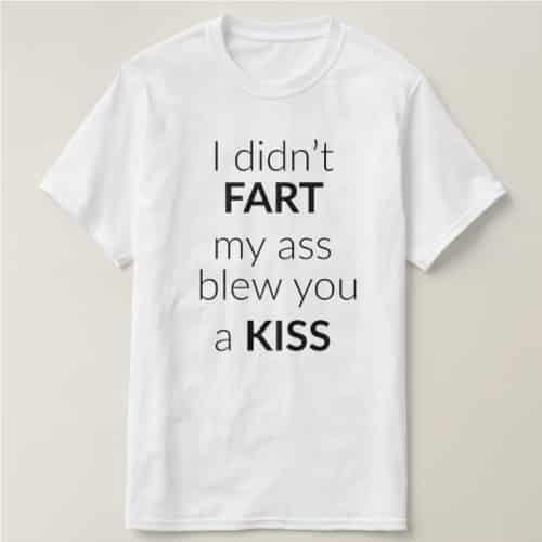 I Didn't Fart Funny T-Shirt