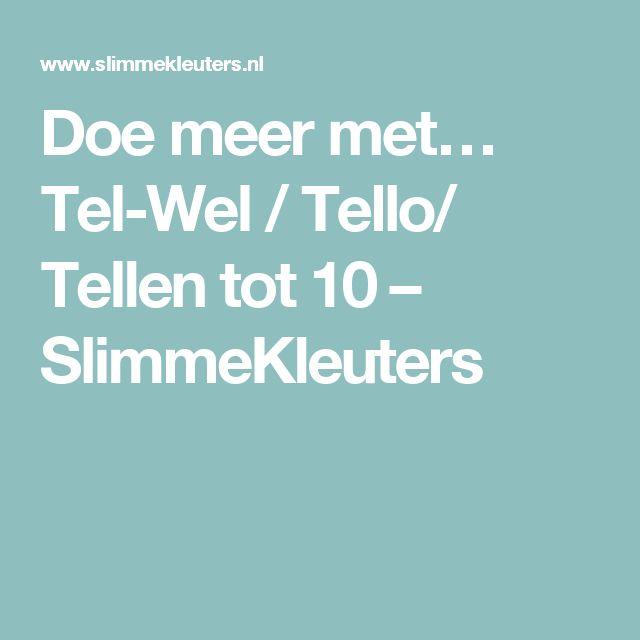 Doe meer met… Tel-Wel / Tello/ Tellen tot 10 – SlimmeKleuters