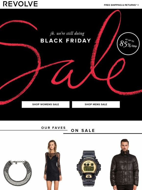 JK. We're still doing Black Friday