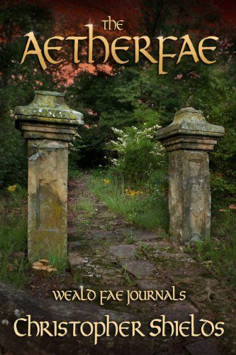 The Aetherfae (Weald Fae Journals, Book 3) by Christopher Shields, http://www.amazon.com/dp/B00DW1PRKM/ref=cm_sw_r_pi_dp_2Me4rb1EMC13A