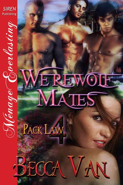 Pack Law 4, Werewolf Mates by Becca Van Erotic Romance. Read the blurb for this Pack Law book here http://beccavan-eroticromance.com/pack-law-4-werewolf-mates-blurb/