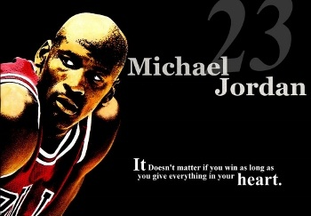One of Michael Jordan's inspirational quotes..
