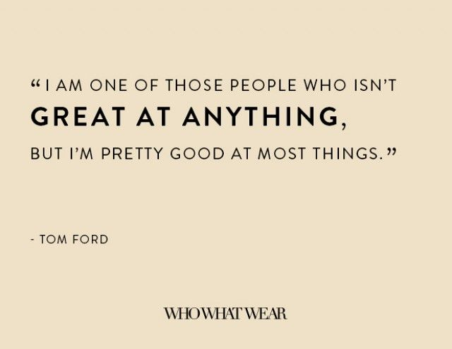 Tom Ford Quotes ever