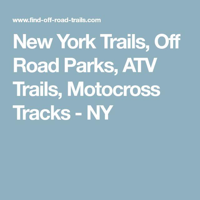 New York Trails, Off Road Parks, ATV Trails, Motocross Tracks - NY