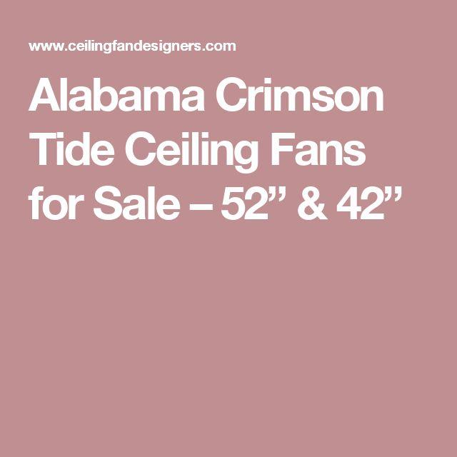 """Alabama Crimson Tide Ceiling Fans for Sale – 52"""" & 42"""""""