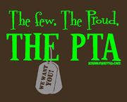 The few. The Proud. THE PTA t-shirt