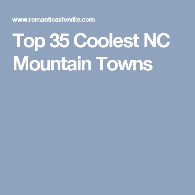 Top 35 Coolest NC Mountain Towns