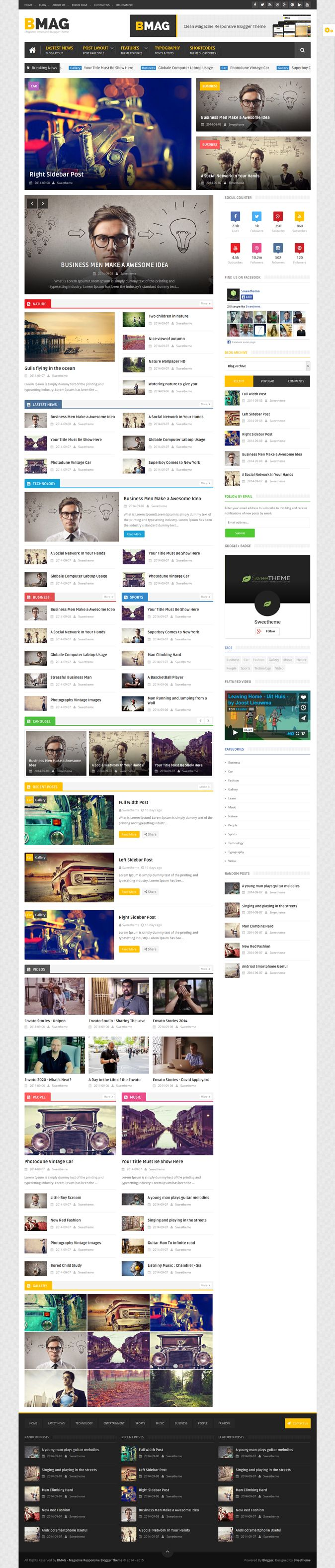 BMAG is a Magazine Responsive Blogger Template, it is clean and compatible with many devices, It's perfect for creating your magazine or blog using blogspot, no need to coding as it is very customizable template.