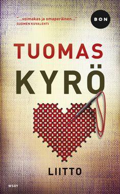 Liitto - Tuomas Kyrö - Nidottu, pehmeäkantinen (9789510399750) - Kirjat - CDON.COM