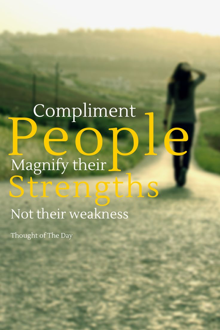 images about quotes facts of life little compliment people magnify their strengths not their weakness