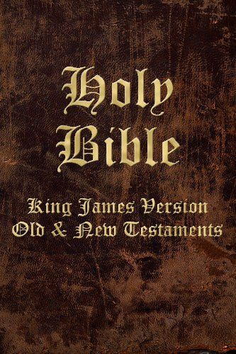 Holy Bible, King James Version. Old & New Testamtent Bible. Searchable. Book, Chapter and Verse Index. King James Bible