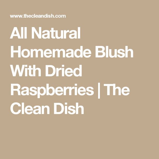 All Natural Homemade Blush With Dried Raspberries | The Clean Dish