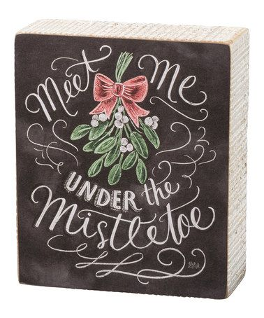 Another great find on #zulily! 'Meet Me Under The Mistletoe' Chalkboard Box Sign #zulilyfinds
