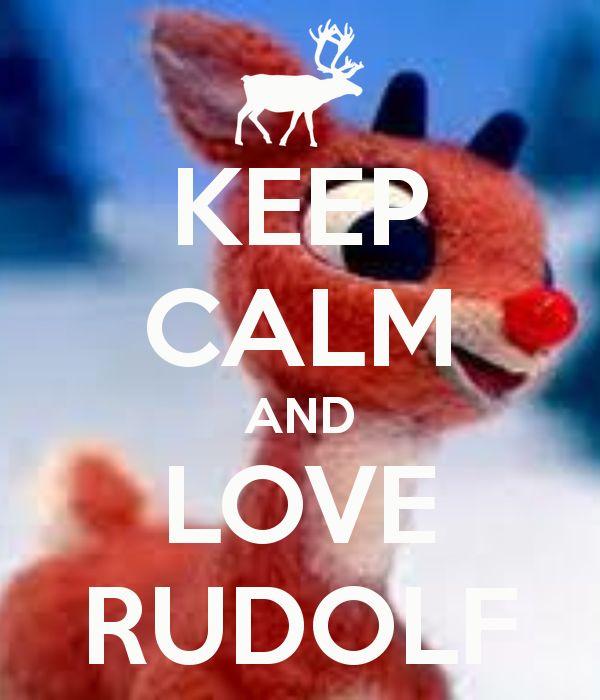 KEEP CALM AND LOVE RUDOLF
