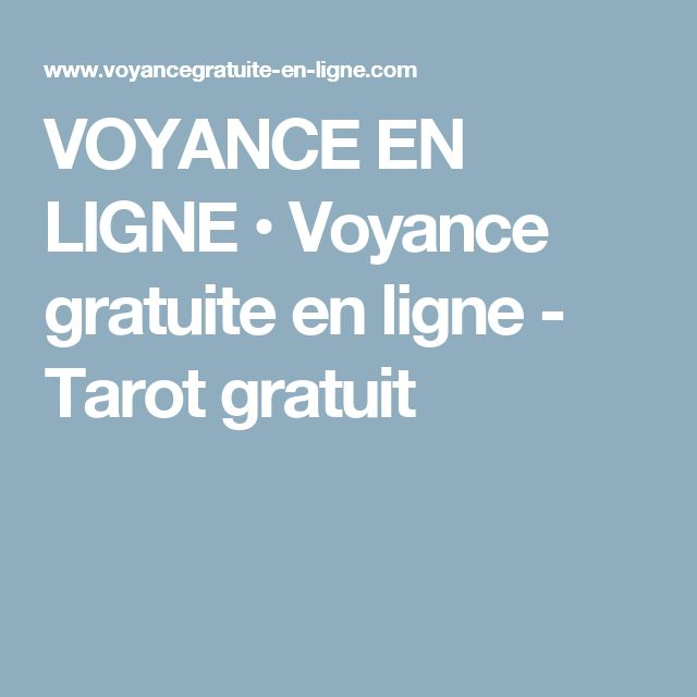VOYANCE EN LIGNE • Voyance gratuite en ligne - Tarot gratuit