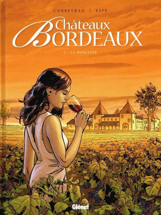 Châteaux Bordeaux - Tome 1 – Le domaine. Corbeyran et Espé - 2011 (BD)