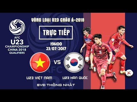 nice  FULL | U23 VIỆT NAM vs U23 HÀN QUỐC | U23 VIỆT NAM CHÍNH THỨC GIÀNH QUYỀN DỰ VCK 2018