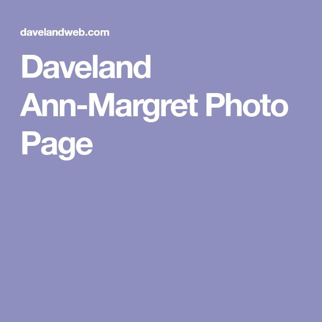 Daveland Ann-Margret Photo Page