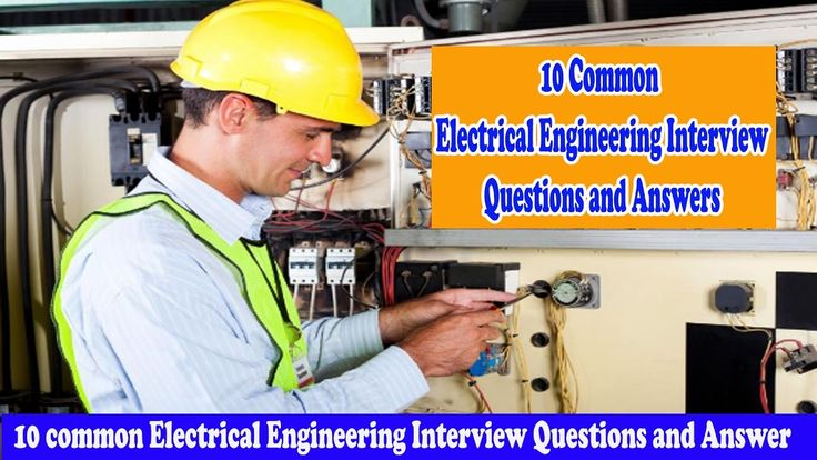 10 Common Electrical Engineering Interview Questions and Answers