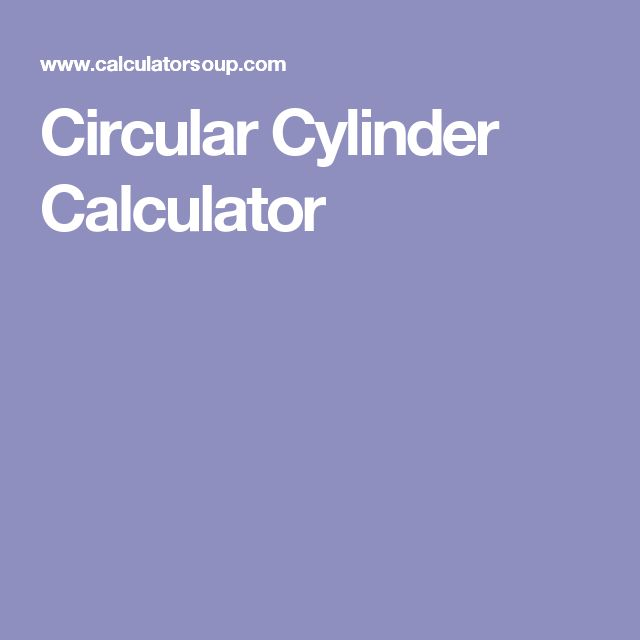 Circular Cylinder Calculator