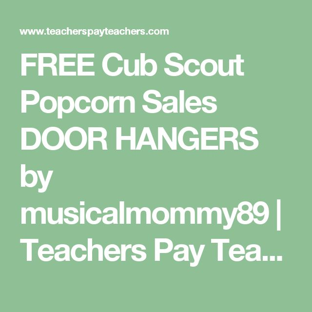 FREE Cub Scout Popcorn Sales DOOR HANGERS by musicalmommy89 | Teachers Pay Teachers