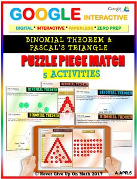Binomial Theorem & Pascal's Triangle - (5 Activities) Google Interactive.  In this product there are 5 Activities provided. Students are asked to:  1.☑ Activity 1: Complete Pascal's Triangle 2.☑ Activity 2: Complete missing parts of Pascal's Triangle. 3.☑ Activity 3: Find a specific term of a Binomial Expansion  4.☑ Activity 4: Answer specific questions about a binomial expansion 5.☑ Activity 5: Expand a given Binomial