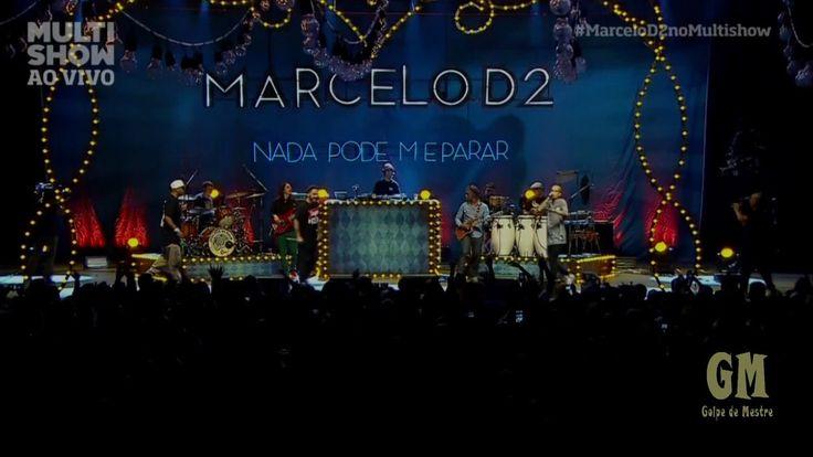 Marcelo D2 - Multishow Ao Vivo HD - Nada Pode Me Parar [20-12-2014]