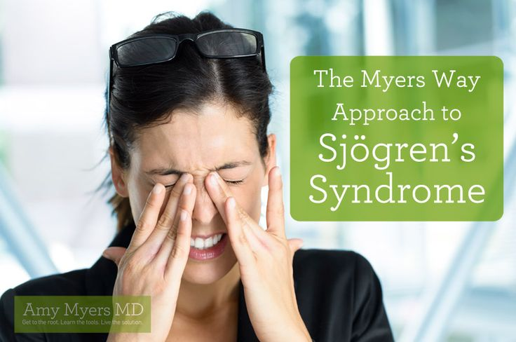 The Myers Way approach to Sjögren's Syndrome ( an autoimmune disease that occurs when the immune system attacks the moisture-producing glands)