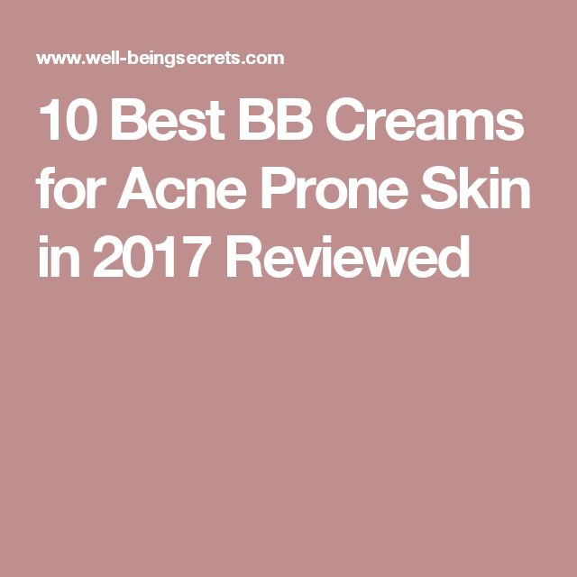 10 Best BB Creams for Acne Prone Skin in 2017 Reviewed