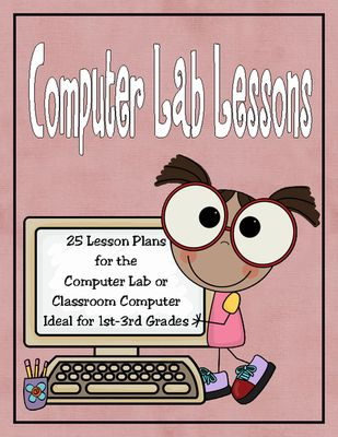 25 Computer Lab Lesson Plans from Rebecca's Store on TeachersNotebook.com (56 pages)  - 25 Computer Lab Lesson Plans