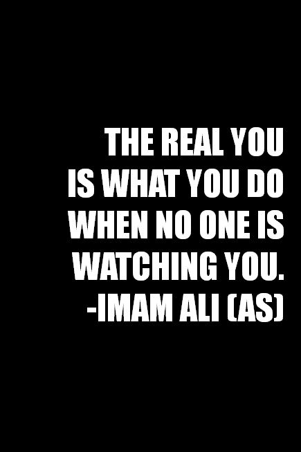 The real you is what you do when no one is looking!   #Islam #IslamicBehaviour
