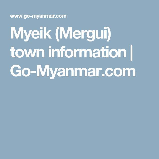 Myeik (Mergui) town information   Go-Myanmar.com