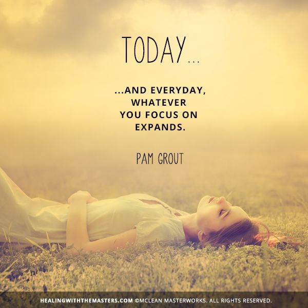 """""""Whatever you focus on expands."""" -Pam Grout #consciousliving #awareness #mindfulness"""