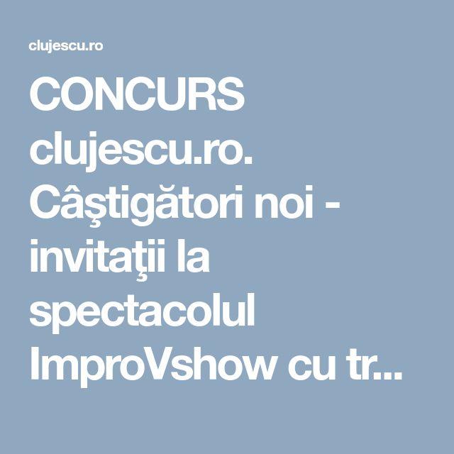 CONCURS clujescu.ro. Câştigători noi - invitaţii la spectacolul ImproVshow cu trupa Silver - clujescu