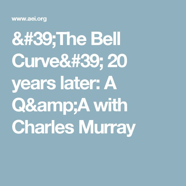 'The Bell Curve' 20 years later: A Q&A with Charles Murray