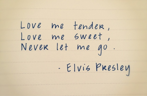 "Elvis ""Love Me Tender"""