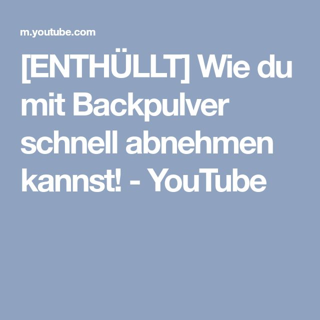 [ENTHÜLLT] Wie du mit Backpulver schnell abnehmen kannst! - YouTube