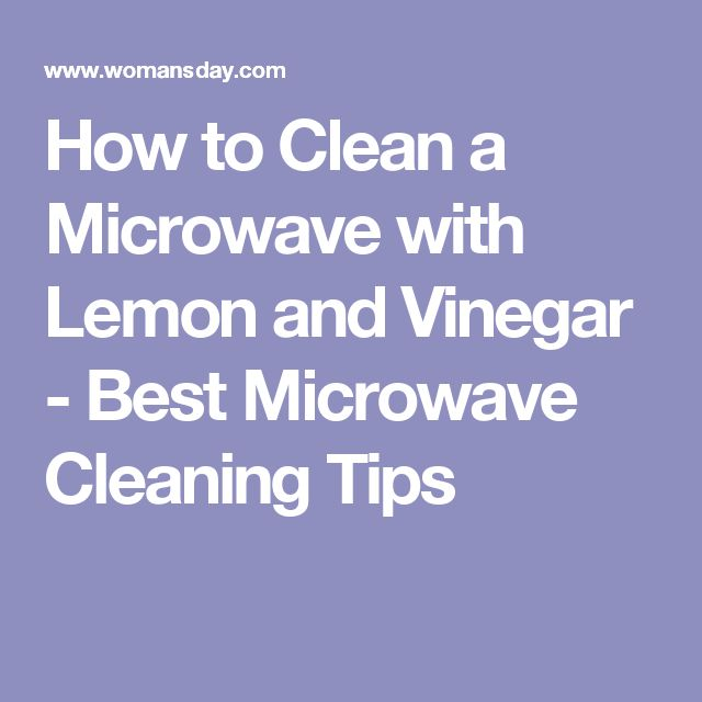 How To Clean A Microwave With Lemon And Vinegar Best Cleaning Tips