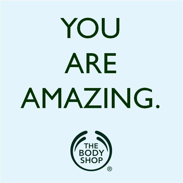 Yes you are! #TheBodyShop #Selfesteem