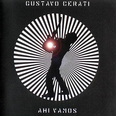 """""""Ahi Vamos""""- Gustavo Cerati"""