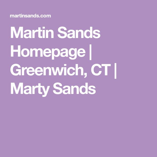 Martin Sands Homepage | Greenwich, CT | Marty Sands