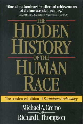 The Hidden History of the Human Race (The Condensed Edition of Forbidden Archeology) by Richard L. Thompson,http://smile.amazon.com/dp/0892133252/ref=cm_sw_r_pi_dp_XKGGtb184R1AY8J9