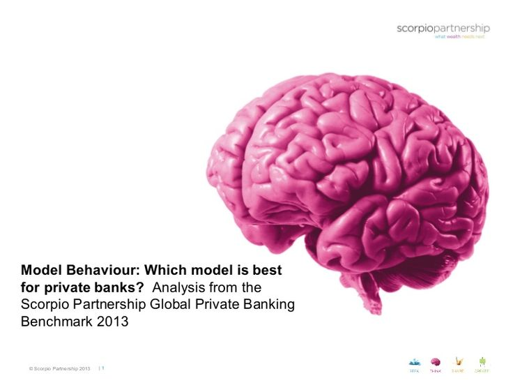 which-model-works-best-for-private-banks-the-scorpio-partnership-global-private-banking-benchmark-2013 by Scorpio Partnership via Slideshare