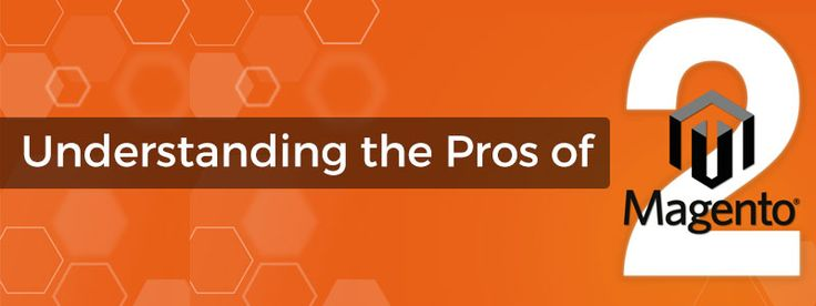 Understanding the pros of magento 2 { #magento #ecommerce #business }