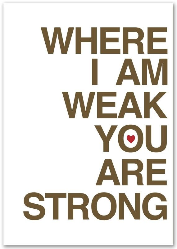 Where I am weak...