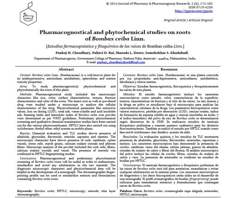 Pankaj H. Chaudhary, Pallavi D. Rai, Sharada L. Deore, Somshekhar S. Khadabadi (2014) Pharmacognostical and phytochemical studies on roots  of Bombax ceiba Linn. |[Estudios farmacognóstico y fitoquímico de las raíces de Bombax ceiba Linn.].  J Pharm Pharmacogn Res 2(6): 172-182. http://jppres.com/jppres/pdf/vol2/jppres14.039_2.6.172.pdf